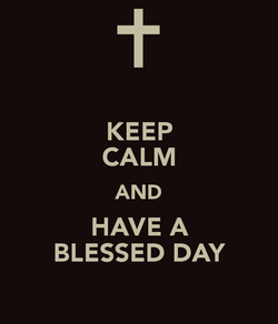 Keep-calm-and-have-a-blessed-day