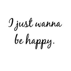 I-Just-Wanna-Be-Happy